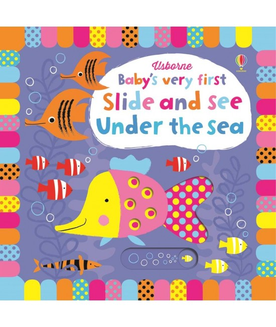 Baby's very first Slide and see Under the sea - Baby's very first slide and see books - Stella Baggott
