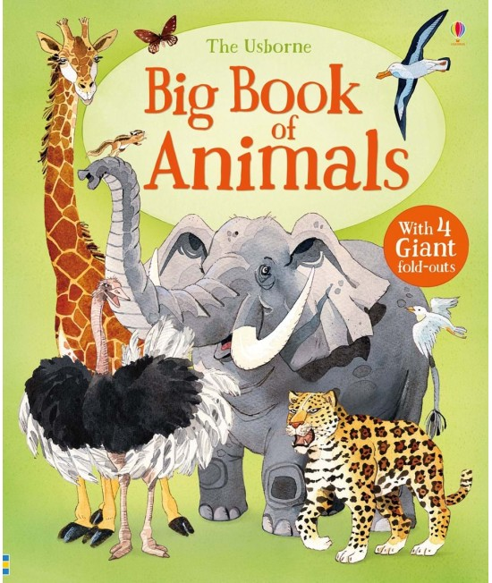 The Usborne Big Book of Animals
