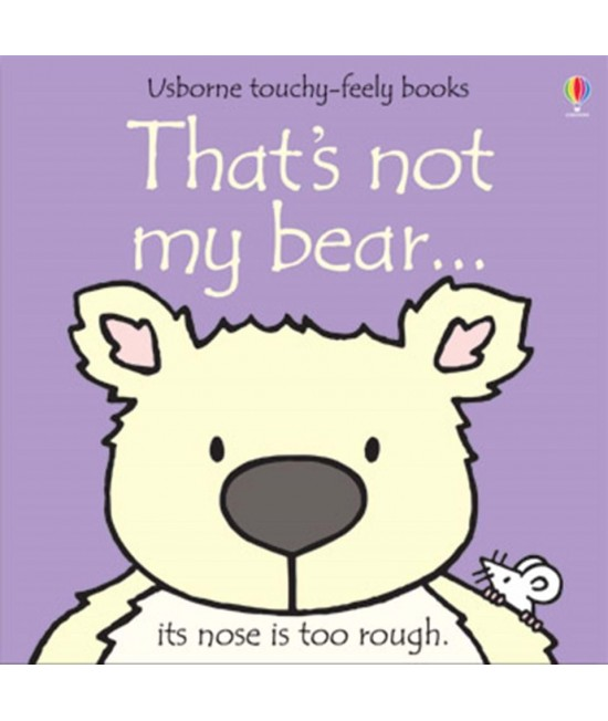That's not my bear - Usborne touchy-feely book - Rachel Wells