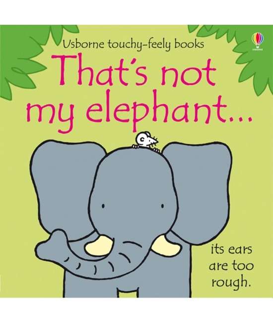 That's not my elephant - Usborne touchy-feely book - Rachel Wells