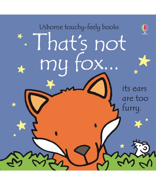 That's not my fox - Usborne touchy-feely book - Rachel Wells