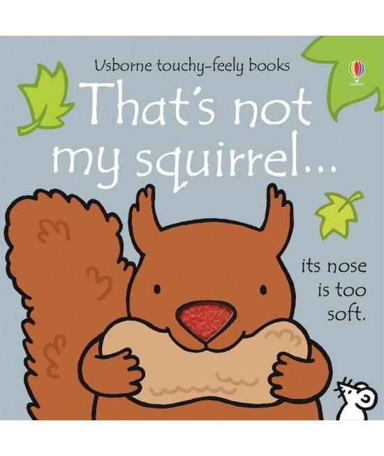 That's not my squirrel - Usborne touchy-feely book - Rachel Wells